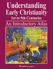 Understanding Early Christianity, 1st to 5th Centuries: An Introductory Atlas by Franklin H. Littell (Paperback, 2015)