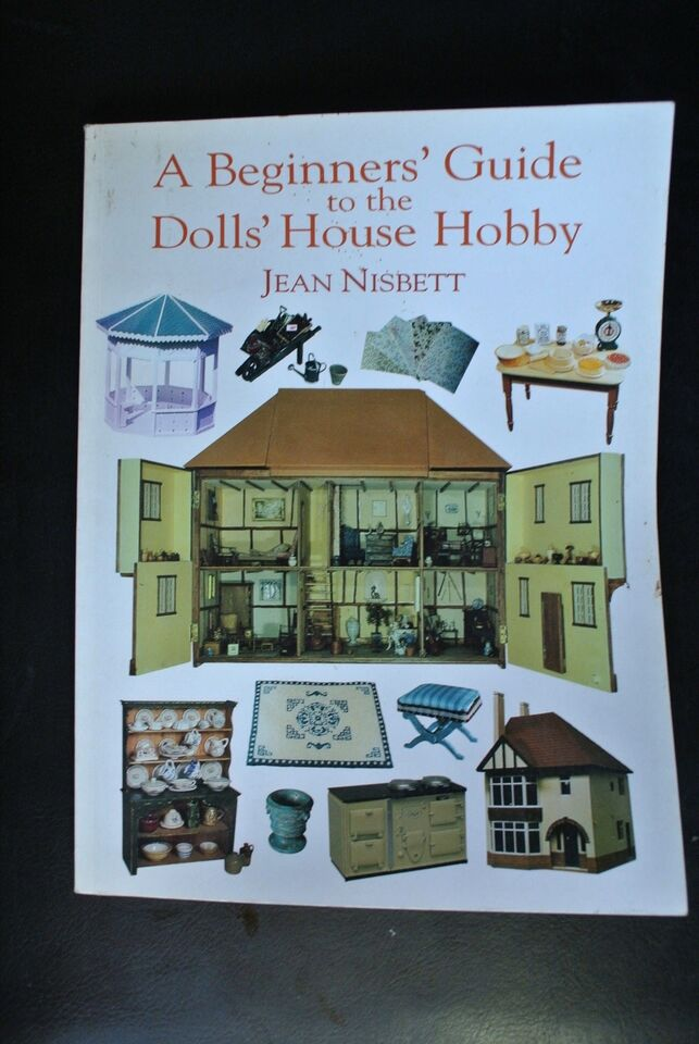 a beginners guide to the doll's house hobby, by jean