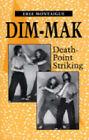 Dim-Mak: Death Point Striking by Erle Montaigue (Paperback, 1993)