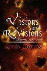 Visions and Revisions: Poems 1985-2010 by Arnie Harris (Paperback / softback, 2010)