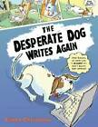 The Desperate Dog Writes Again by Eileen Christelow (Hardback, 2011)