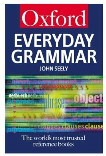 Everyday Grammar (Oxford Paperback Reference) By John Seely. 9780192801166