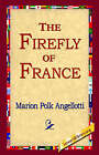 The Firefly of France by Marion Polk Angellotti (Hardback, 2006)