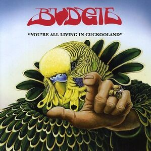 Budgie-You-039-re-All-Living-in-Cuckooland-New-CD