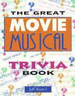 The Great Movie Musical Trivia Book by Jeff Kurtti (Paperback, 1996)