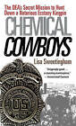 Chemical Cowboys: The DEA's Secret Mission to Hunt Down a Notorious Ecstasy Kingpin by Lisa Sweetingham (Paperback, 2010)