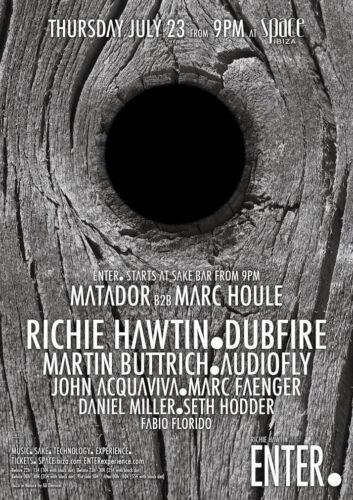 ENTER Space Ibiza Club Poster 23rd July 2015 Richie Hawtin Dubfire Matador Audio