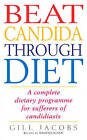 Beat Candida Through Diet: A Complete Dietary Programme for Suffers of Candidiasis by Joanna Kjaer, Gill Jacobs (Paperback, 1997)