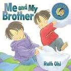 Me and My Brother by Ruth Ohi (Paperback, 2007)