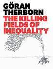 The Killing Fields of Inequality by Goran Therborn (Paperback, 2013)
