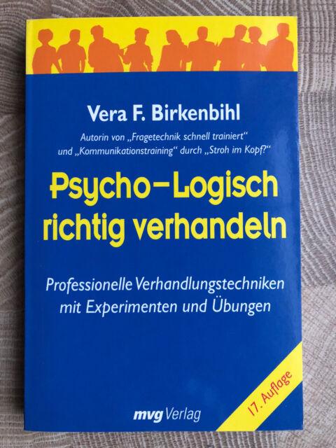 Psycho-logisch richtig verhandeln: Professionelle Verhandlungstechniken mit Expe