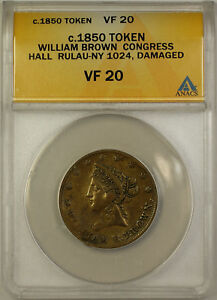 1850-William-Brown-Congress-Hall-RULAU-NY-1024-Token-ANACS-VF-20-Damaged-GH