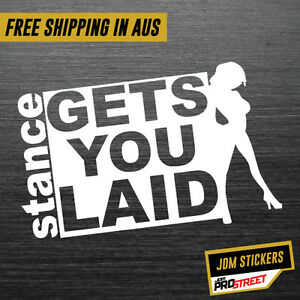 STANCE-GETS-YOU-LAID-JDM-CAR-STICKER-DECAL-Drift-Turbo-Euro-Fast-Vinyl-0390
