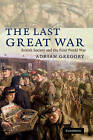 The Last Great War: British Society and the First World War by Adrian Gregory (Hardback, 2008)