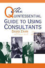 Quintessential Guide to Using Consultants by David Zahn (Paperback, 2004)