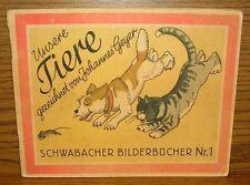 ANTIK Bilderbuch Unsere Tiere Schwabacher Bilderbücher Nr.1 Ernst Uhl
