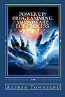 Power Up!: Programming Your Heart for Success by Alfred Townsend (Paperback / softback, 2011)