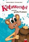 Katawechtel und das große Problem von Christian Bart und Sabrina Mittné (2015, Kunststoffeinband)