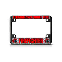 Performance Under Fire Firefighter Black Metal Motorcycle License Plate Frame