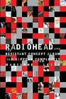 Radiohead and the Resistant Concept Album: How to Disappear Completely by Marianne Tatom Letts (Hardback, 2010)