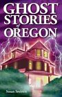 Ghost Stories of Oregon by Susan Smitten (Paperback / softback, 2002)