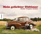 Mein geliebter Oldtimer von Chris Haddon und Lyndon McNeil (2013, Gebundene Ausgabe)