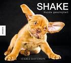 Shake - Hunde geschüttelt von Carli Davidson (2013, Gebundene Ausgabe)