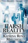 Harsh Reality by Katrina Rena Mitchell (Paperback / softback, 2012)
