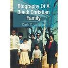 Biography of a Black Christian Family by Doris D Jackson (Hardback, 2014)