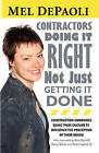 Contractors: Doing It Right Not Just Getting It Done: Companies with Culture-Driven Brands by Mel Depaoli (Paperback / softback, 2010)