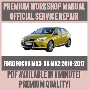 workshop manual service repair guide for ford focus mk3 rs mk2 rh ebay co uk 2016 Ford SVT Focus 2014 Ford Focus St Custom