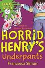 Horrid Henry's Underpants: Book 11 by Francesca Simon (Mixed media product, 2003)