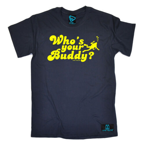 Who/'s Your Buddy Open Water MENS T-SHIRT tee birthday gift funny scuba diving
