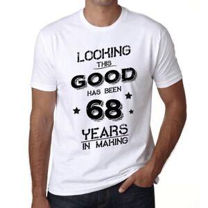 Looking-This-Good-Has-Been-68-Years-in-Making-Herren-T-shirt-Weiss-Geschenk-00438