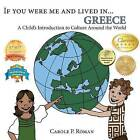 If You Were Me and Lived In...Greece: A Child's Introduction to Culture Around the World by Carole P Roman (Paperback / softback, 2014)
