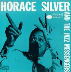 Horace-Silver-and-the-Jazz-Messengers-by-Silver-Horace