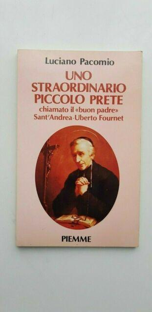 Luciano Pacomio: UNO STRAORDINARIO PICCOLO PRETE Sant'Andrea Uberto Fournet