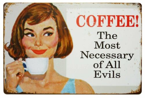 COFFEE THE MOST NECESSARY OF ALL EVILS RETRO STYLE METAL WALL SIGN PLAQUE