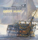 The Marine Art of Geoff Hunt: Master Painter of the Naval World of Nelson and Patrick O'Brian by Geoff Hunt (Paperback, 2008)