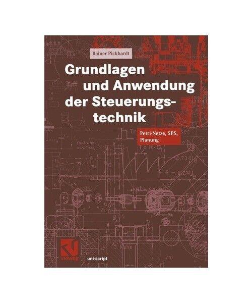 """Rainer Pickhardt """"Grundlagen und Anwendung der Steuerungstechnik"""""""