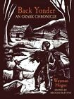 Back Yonder: An Ozark Chronicle by Charles Wayman Hogue (Paperback, 2016)