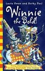 Winnie the Bold! by Laura Owen (Paperback, 2015)