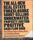 The All-new Real Estate Foreclosure, Short-selling, Underwater, Property Auction, Positive Cash Flow Book: Your Ultimate Guide to Making Money in a Crashing Market by Chantal Howell Carey, Bill Carey (Paperback, 2009)
