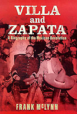 Villa and Zapata: A Biography of the Mexican Revolution, McLynn, F.J., Very Good