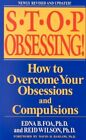 Stop Obsessing!: How to Overcome Your Obsessions and Compulsions by Edna B. Foa, Reid Wilson (Paperback, 2001)