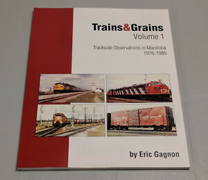 Trains-amp-Grains-Volume-1-Trackside-Observations-in-Manitoba-Eric-Gagnon-V5