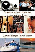 "Confessions and Memoirs of an Airline Pilot by Enrique ""Blyhe"" Horta (2009,..."