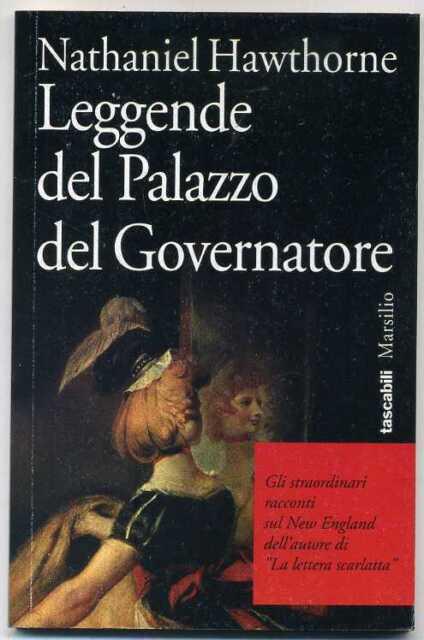 LEGGENDE DEL PALAZZO DEL GOVERNATORE di Nathaniel Hawthorne ed. Marsilio