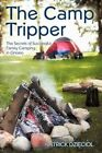 Camp Tripper The Secrets of Successful Family Camping in Ontario 9781450226271