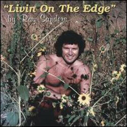 Ray Sanders - Living on the Edge [New CD]